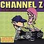 Channel Z: The Best of Vol. 1