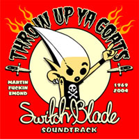 Throw Up Ya Goats - Switchblade Soundtrack