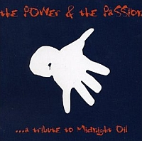 The Power & The Passion - A Tribute To Midnight Oil