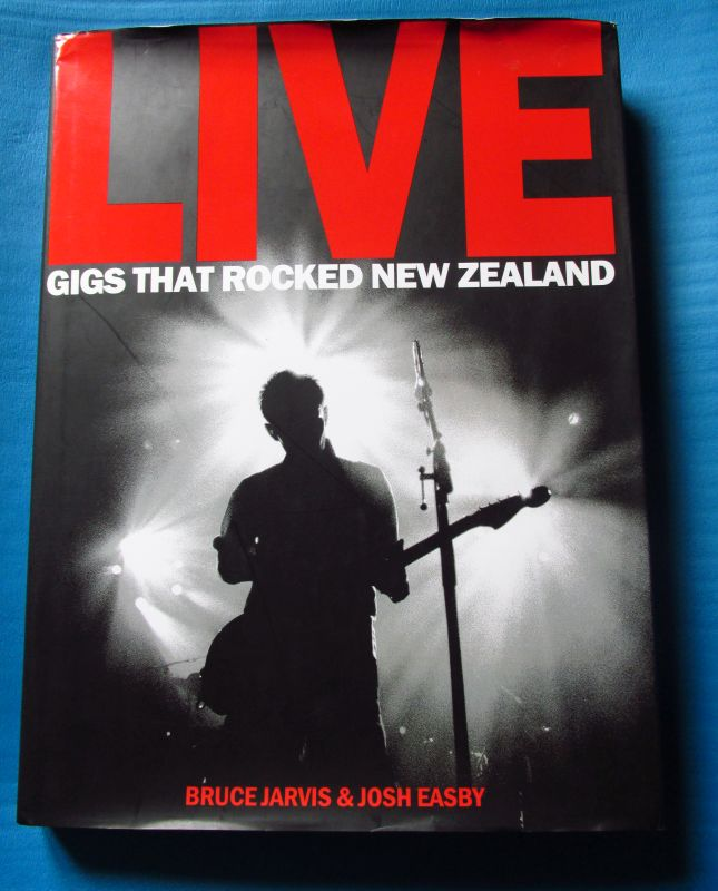 Live: Gigs That Rocked New Zealand